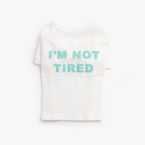 I'm not tired_White